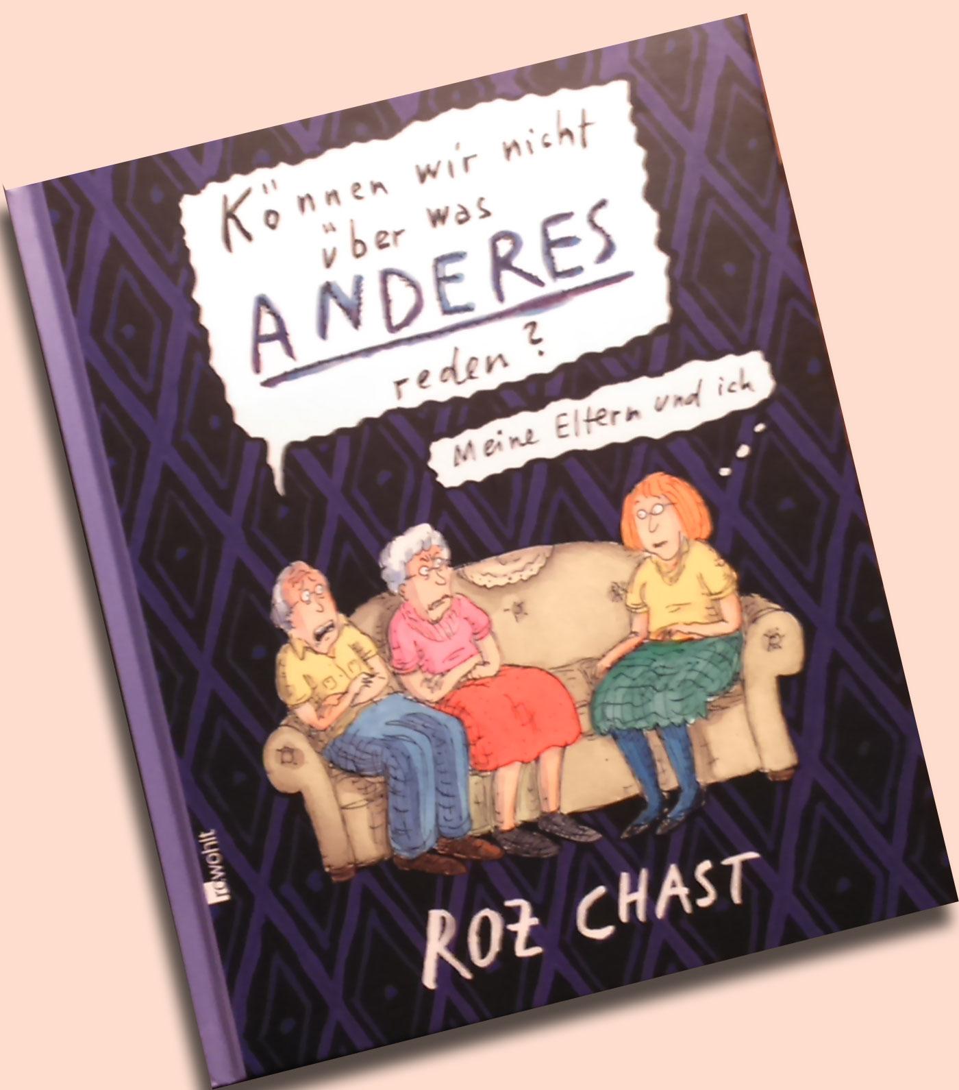 """Buchbesprechung: """"Können wir nicht über was anderes reden? – Meine Eltern und ich"""" von Roz Chast"""